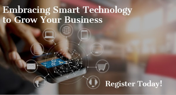 Register for the Embracing Smart Technology to Grow Your Business Webinar
