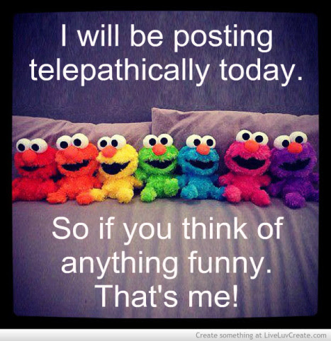posting telepathically today-395067