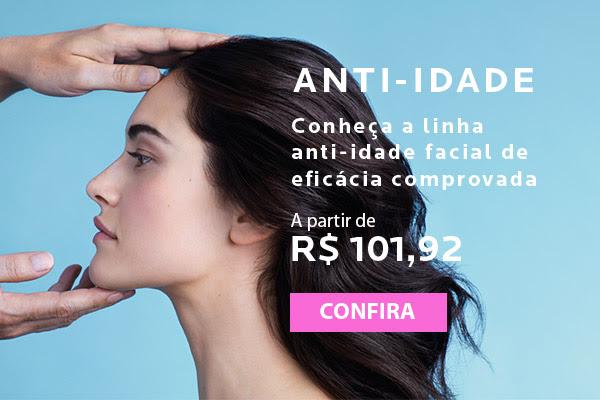 Anti-idade Conheça a linha anti-idade facial de eficácia comprovada - A partir de R$ 101,92 - Confira