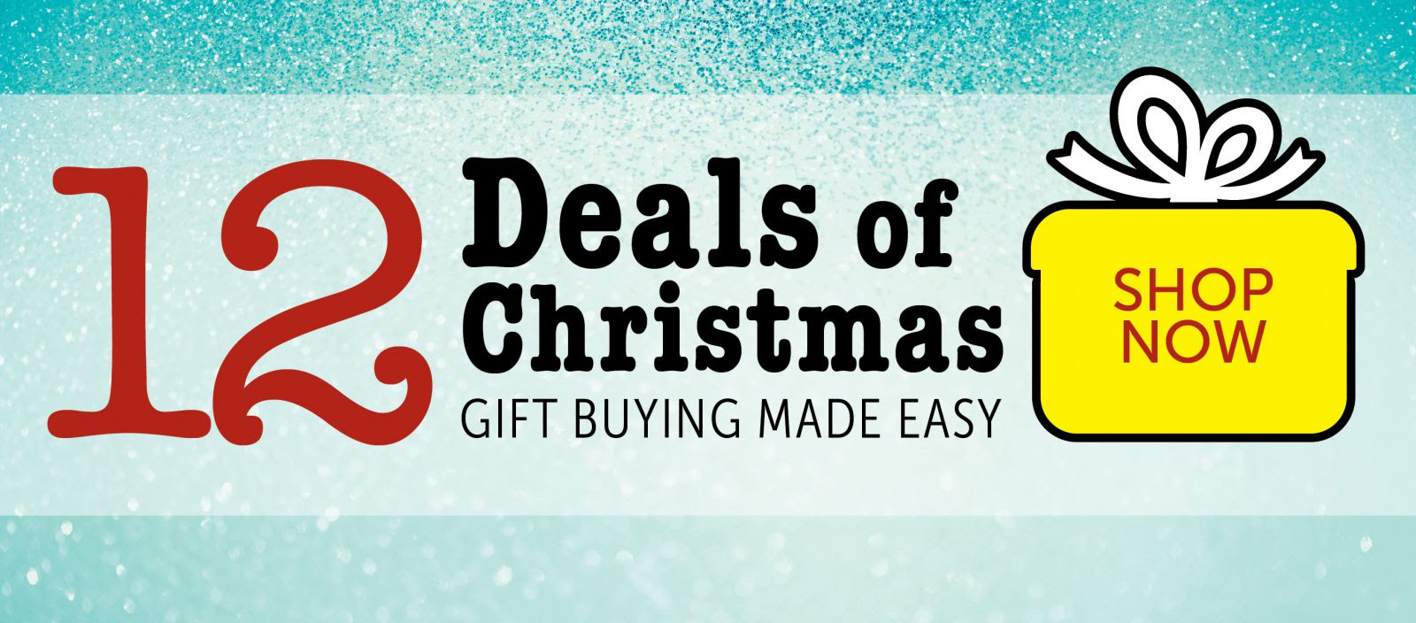 12 Deals of Christmas, gift buying made easy!