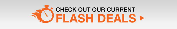 Check out our current Flash Deals
