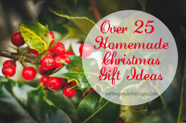 Over 25 Homemade Christmas Gift Ideas