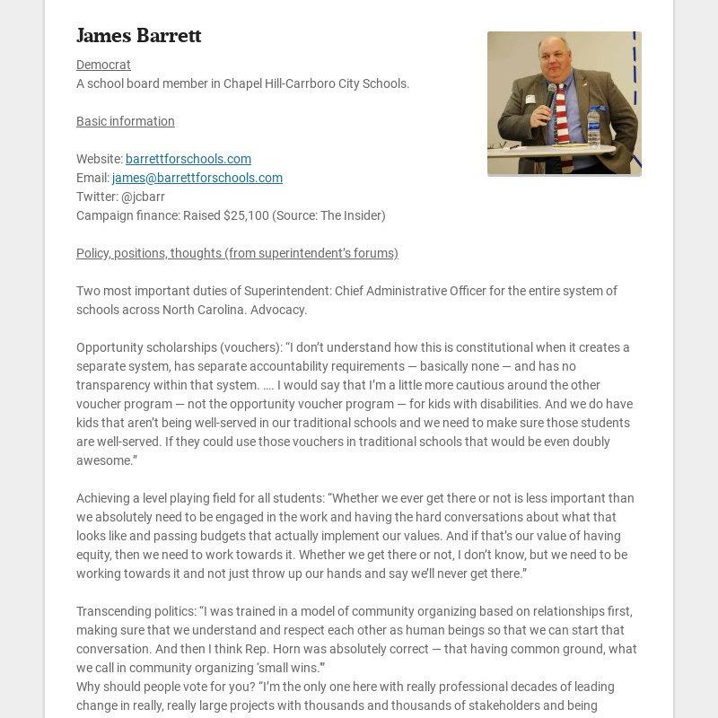 James Barrett Democrat A school board member in Chapel Hill-Carrboro City Schools. Basic...