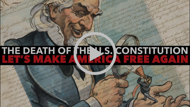 The Death of the United States Constitution: It's Time to Make America Free Again