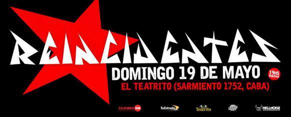 """REINCIDENTES EN ARGENTINA, Domingo 19 de Mayo en """"El Teatrito"""""""