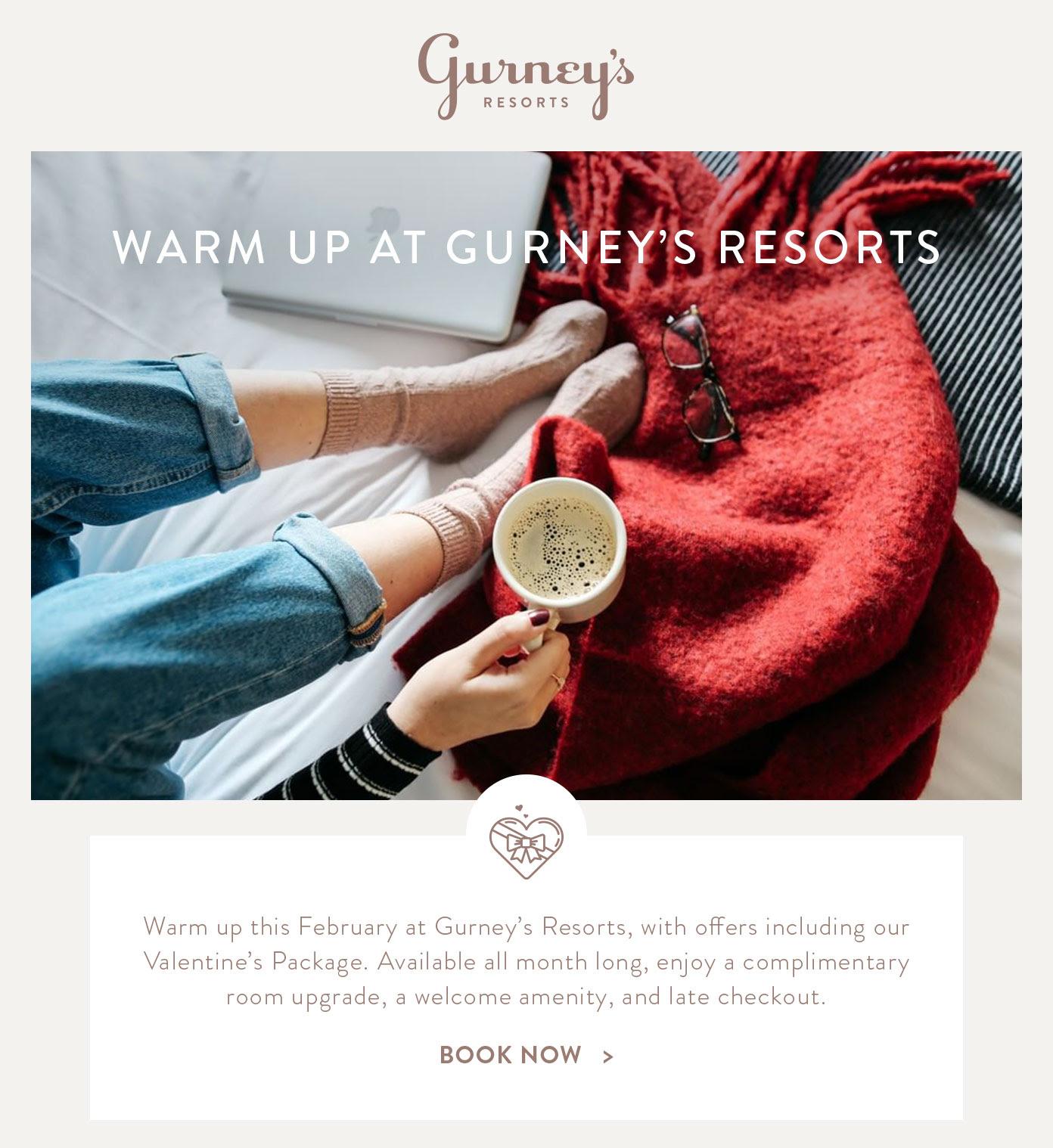WARM UP AT GURNEY'S RESORTS