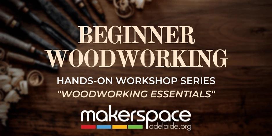 Beginner                                                     Woodworking                                                     workshop