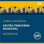 Curso EAD – Gestão Tributária Municipal