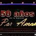 """El evento del Año 2018. Los 50 Años de la Canción """"Por Amor"""""""