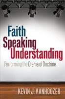 Faith Speaking Understanding by Kevin J. Vanhoozer