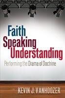 Faith Speaking Understanding by Kevin J. Vanhoozer