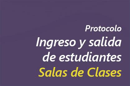 Protocolo Ingresi y salida, salas de clases