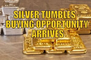 Silver Tumbles - Buying Opportunity Arrives
