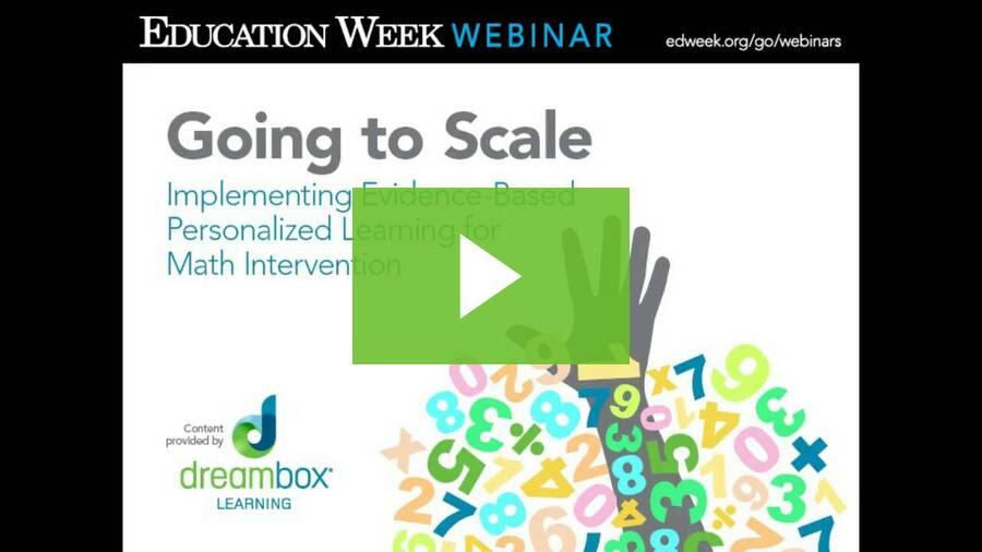 Going to Scale Implementing Evidence Based Personalized Learning for Math Intervention