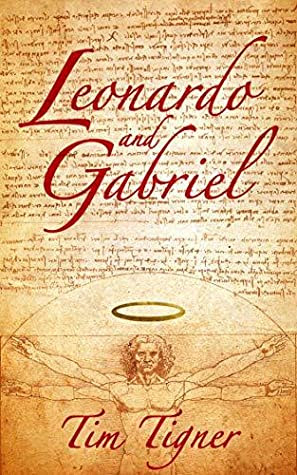 Leonardo and Gabriel by Tim Tigner