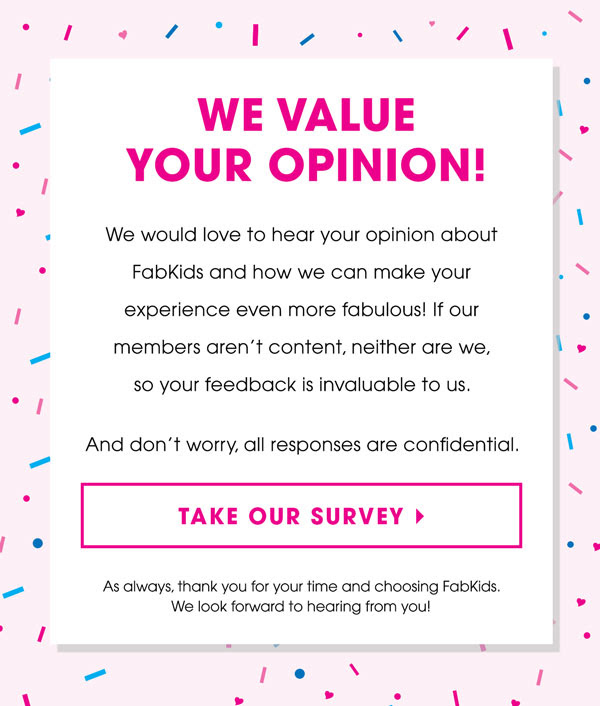 We Value Your Opinion!