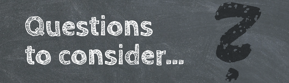 Questions to Consider written on chalk board with question mark