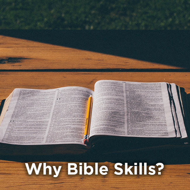 Why Bible Skills?