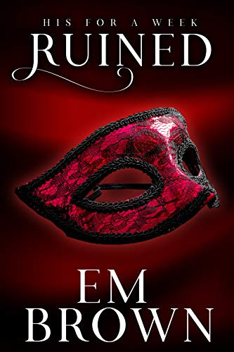 Cover for 'Ruined: A New Adult and Billionaire Romance (His For A Week Book 5)'