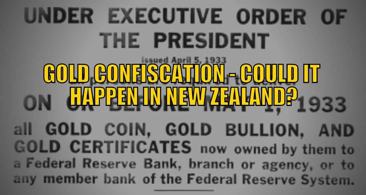 Gold Confiscation | Could it Happen in New Zealand?