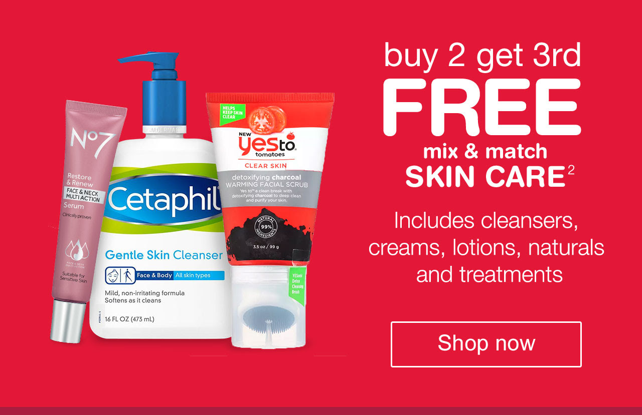 Buy 2 Get 3rd FREE. Mix & match Skin Care.Includes cleansers, creams, lotions, naturals and treatments.