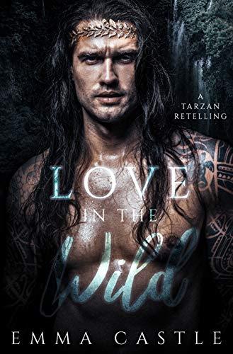 Cover for 'Love in the Wild: A Tarzan Retelling'