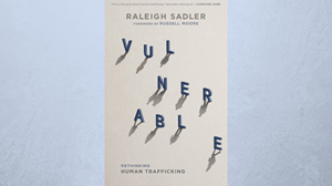 One-on-One with Raleigh Sadler on Equipping Churches to Fight Human Trafficking