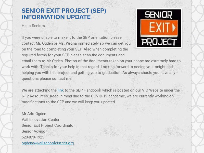 SENIOR EXIT PROJECT (SEP) INFORMATION UPDATE Hello Seniors, If you were unable to make it to the...