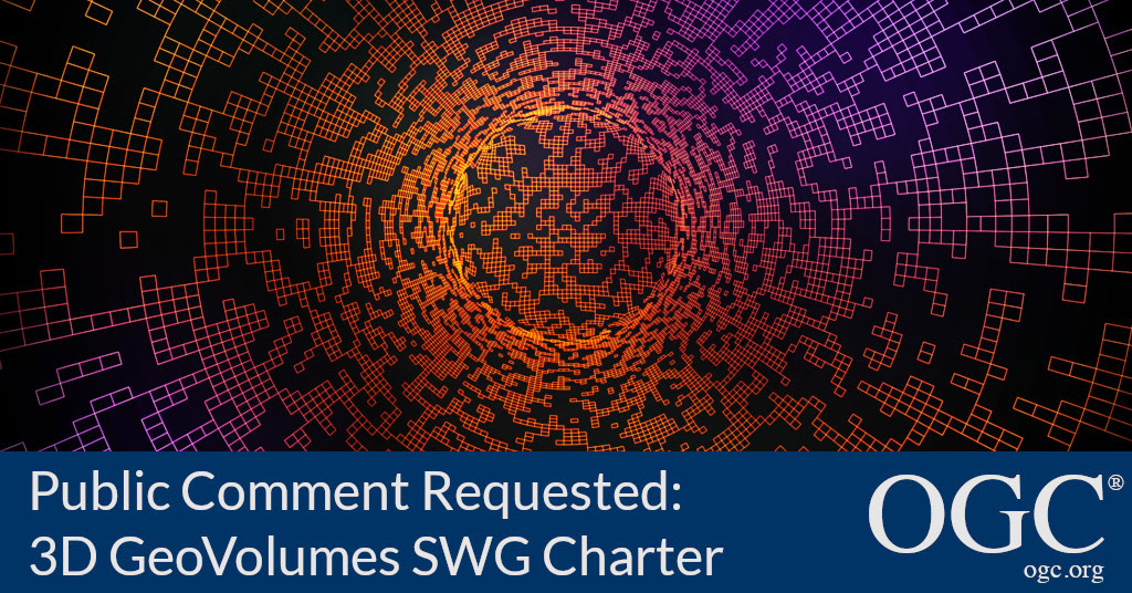 Banner announcing public comment period for OGC 3D GeoVolumes SWG Charter