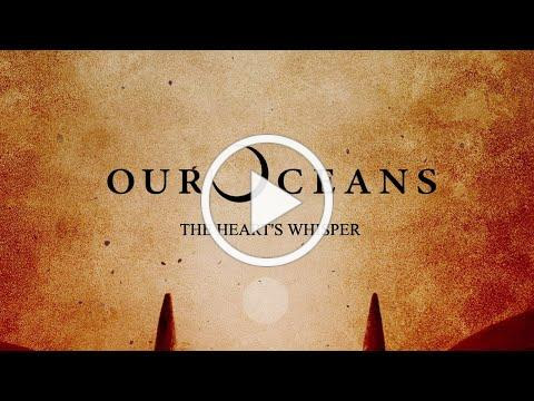 Our Oceans - The Heart's Whisper (Official Lyric Video)