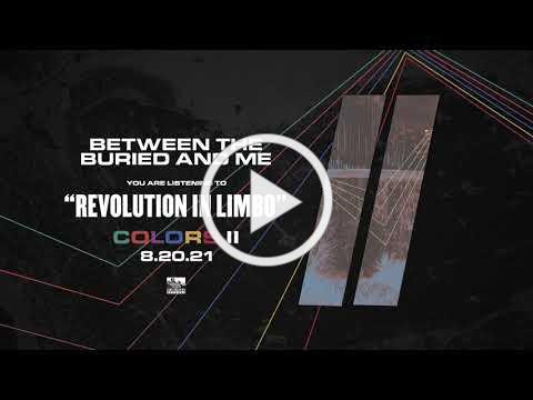 BETWEEN THE BURIED AND ME - Revolution In Limbo