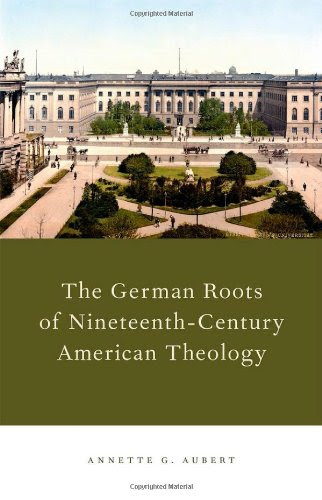 The German Roots of 19th Century American Theology