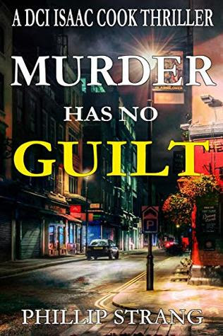 Murder has no Guilt by Phillip Strang