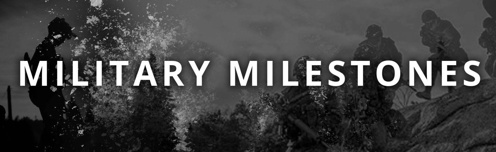 Military Milestones