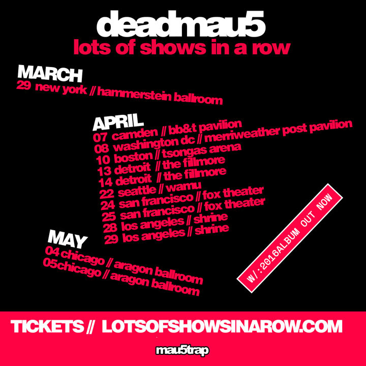 deadmau5 - lots of shows in a row list