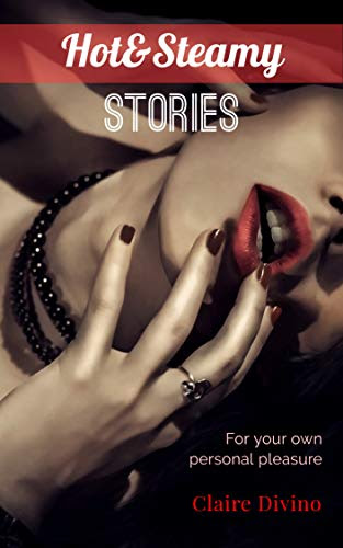 Cover for 'Hot & Steamy Stories: For Your Own Personal Pleasure'