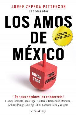 Los amos de México. (Edición actualizada) - Jorge Zepeda Patterson ...
