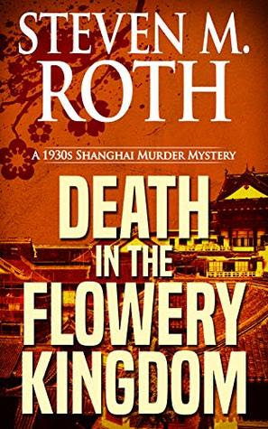 DEATH IN THE FLOWERY KINGDOM by Steven M. Roth