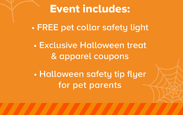 Event includes: Free pet color safety light. and more!