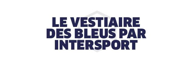 LE VESTIAIRE DES BLEUS PAR INTERSPORT