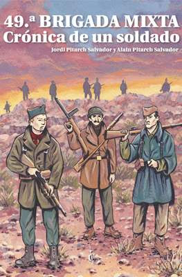 49.ª Brigada mixta. Crónica de un soldado (Cartoné 104 pp)