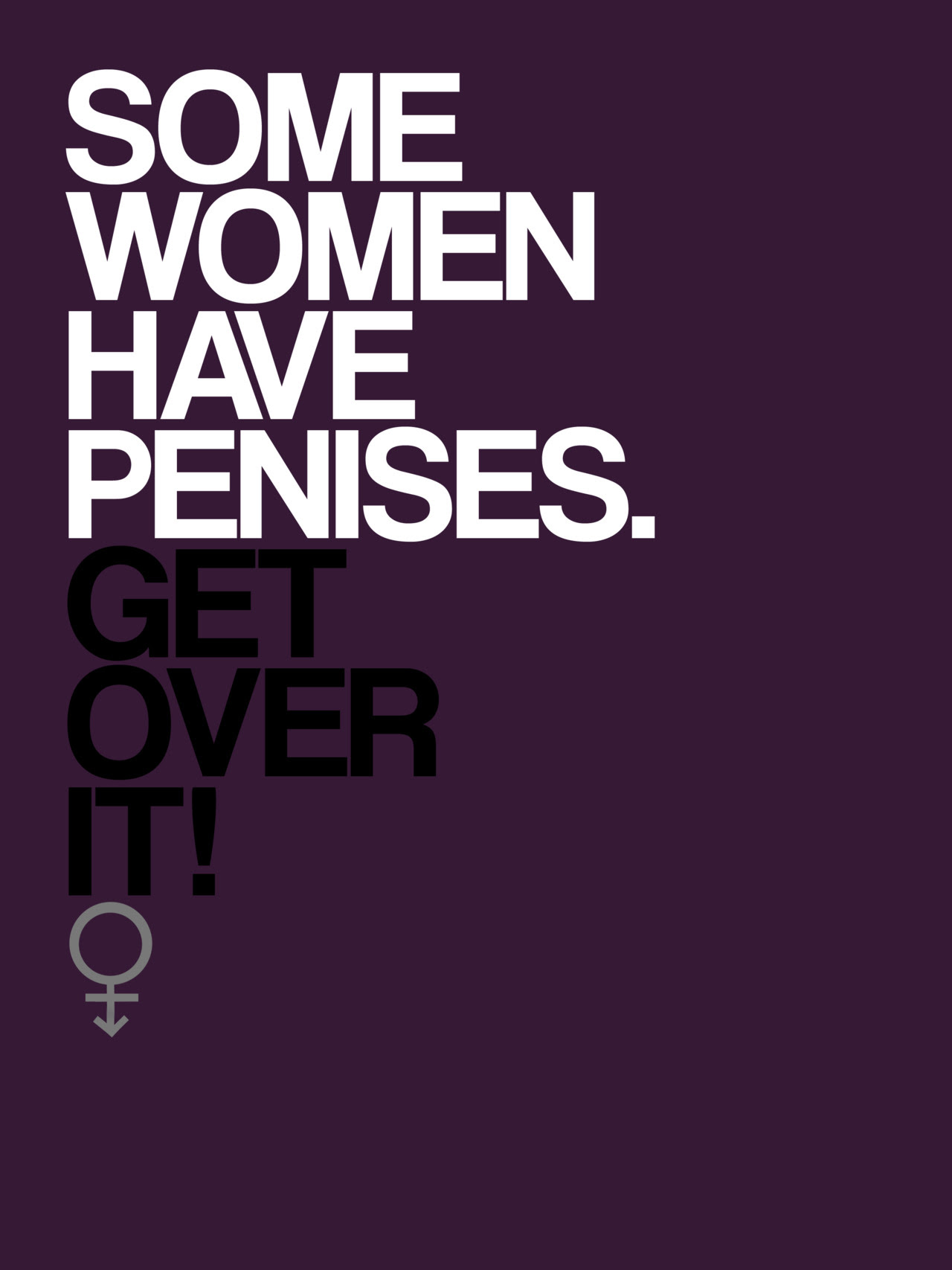some women have penises get over it