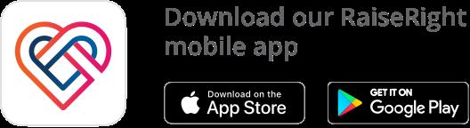 Download our RaiseRight mobile app