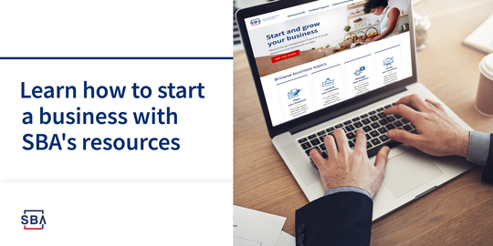 Learn how to start a business with SBA's resources