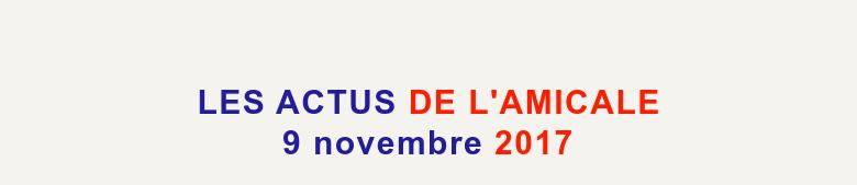 LES ACTUS DE L'AMICALE9 novembre 2017