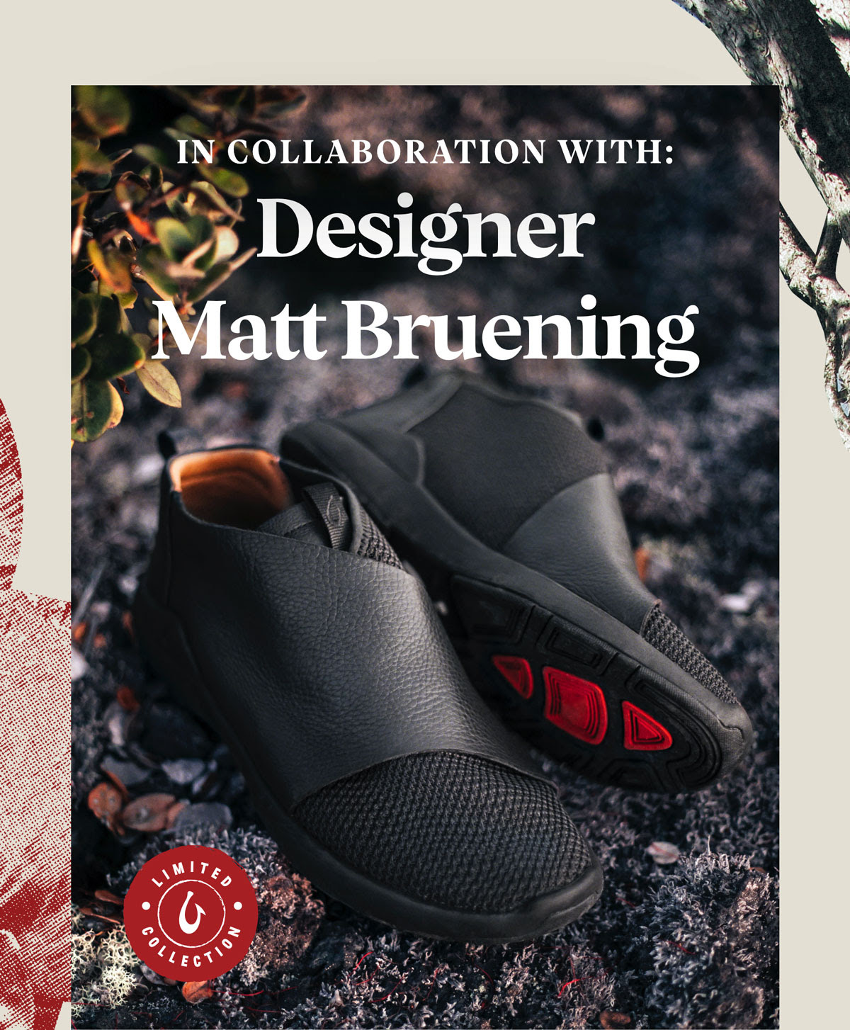Header. ''In Collaboration With: Designer Matt Bruening''. Image of men's Kilipue sneaker. Sticker graphic. ''Limited Collection''.