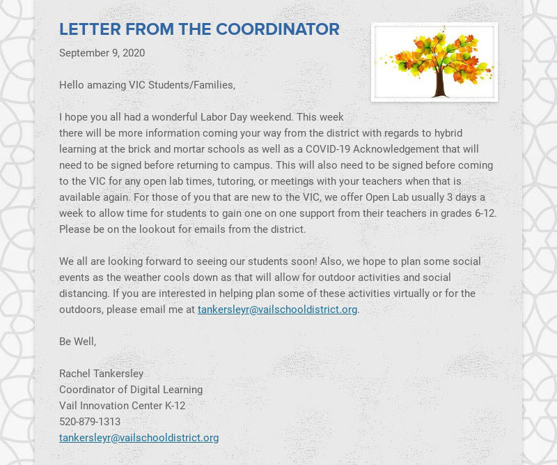 LETTER FROM THE COORDINATOR September 9, 2020 Hello amazing VIC Students/Families, I hope...