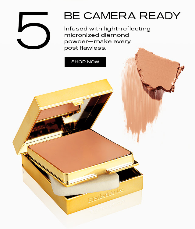 5 BE CAMERA READY Infused with light-reflecting micronized diamond powder—make every post flawless. SHOP NOW