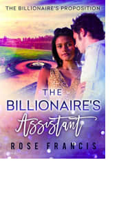 The Billionaire's Assistant by Rose Francis