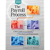 The Payroll Process 2020: A Basic Guide to U.S Payroll Procedures and Requirements